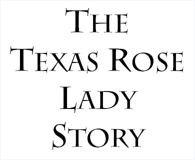 The Texas Rose Lady Story